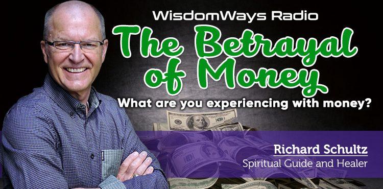 Betrayal of Money - WisdomWays Radio Ep 16 - TLR Station