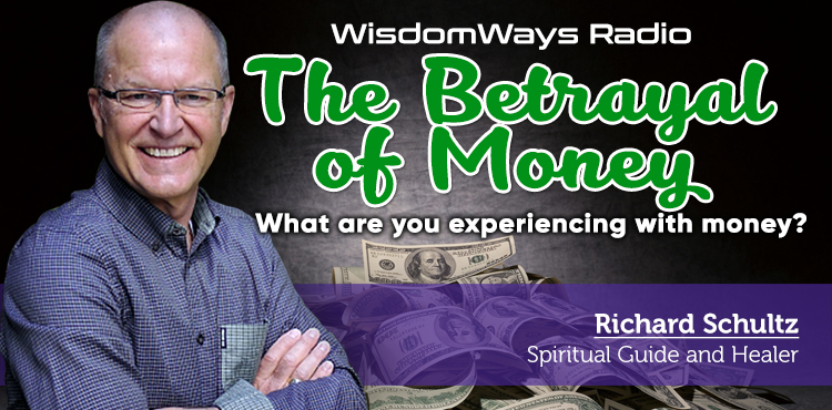 Betrayal of Money - WisdomWays Radio Ep 16 - TLR Station