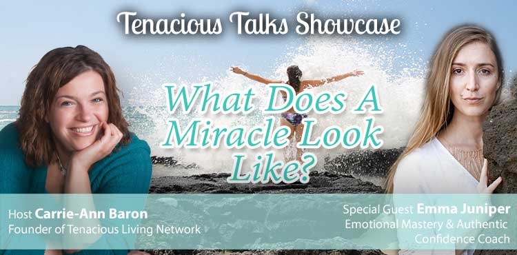 What Does A MIRACLE Look Like - Tenacious Talks Ep 31- TLR Station