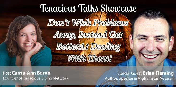 Don't Wish Problems Away, Get Better At Dealing With Them - TTS Ep30