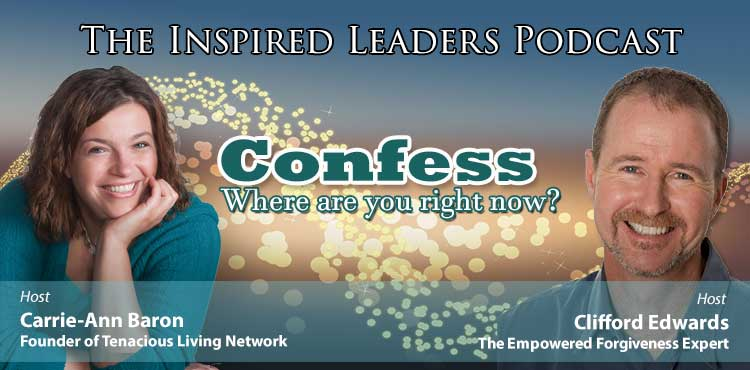Confess - The Inspired Leaders Podcast Ep 02 - Tenacious Living Network Cover