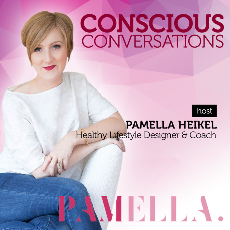 Conscious Conversations -Pamella Heikel Podcasts Cover- Tenacious Living