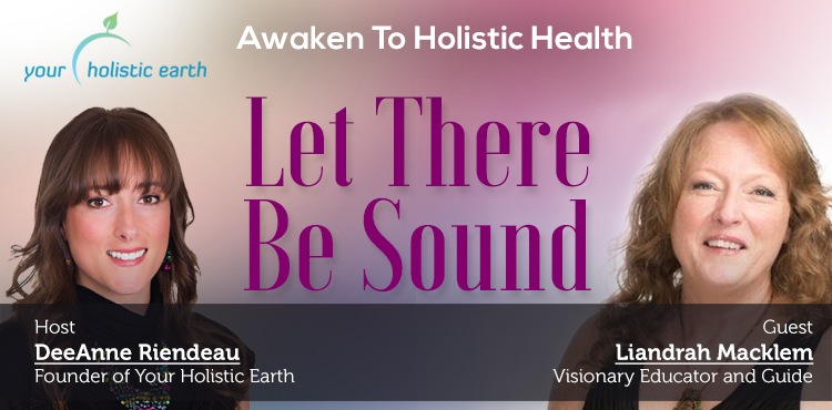 Let There Be Sound - Awaken To Holistic Health Ep 10 - TLR Station