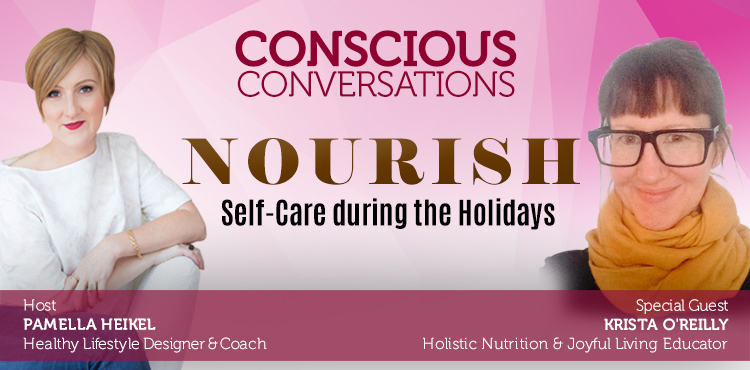 Nourish: Self-Care During The Holidays- Conscious Con. Ep 5 Cover