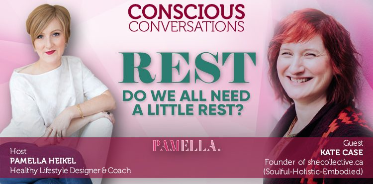 REST: Do We All Need A Little Rest -Conscious Conversations Ep 11- TLN
