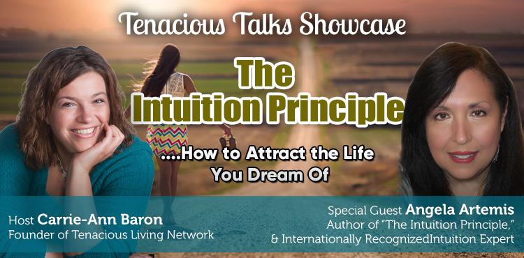 The Intuition Principle - Tenacious Talks Ep1 - Tenacious Living Network