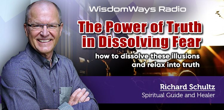 The Power of Truth in Dissolving Fear - WisdomWays Radio Ep 20 - TLN