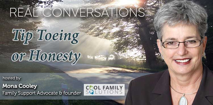 Tip Toeing or Honesty - Real Conversations with Mona Cooley Ep 05 - TLN