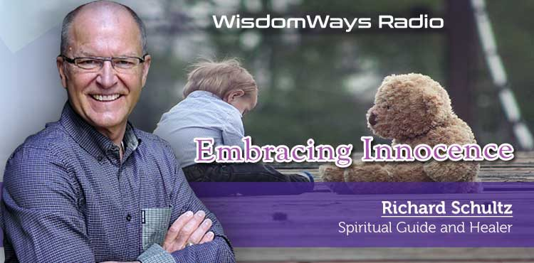 Embracing Innocence - WisdomWays Radio Ep 23 - Tenacious Living Network Holistic Health Podcast Directory Blog Cover