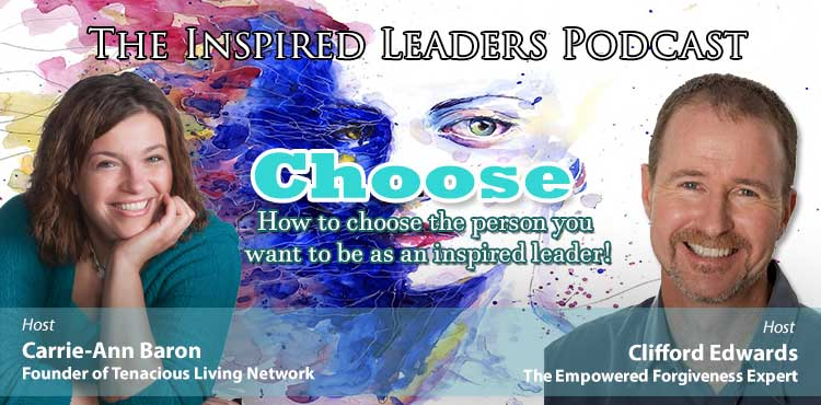 Choose - The Inspired Leaders Podcast Ep 01 - TLR Station