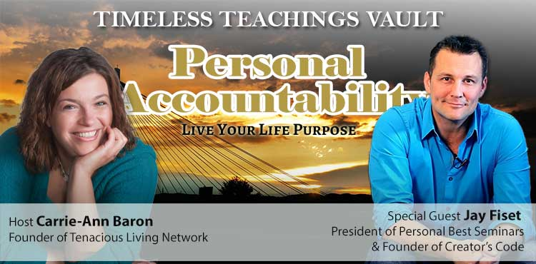 Personal Accountability - Timeless Teachings Vault Ep 16 - Tenacious Living Network Your Alternative Wellness Solutions Directory blog image