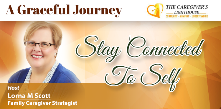 Stay Connected To Self - A Graceful Journey Ep 08 - Tenacious Living blog cover