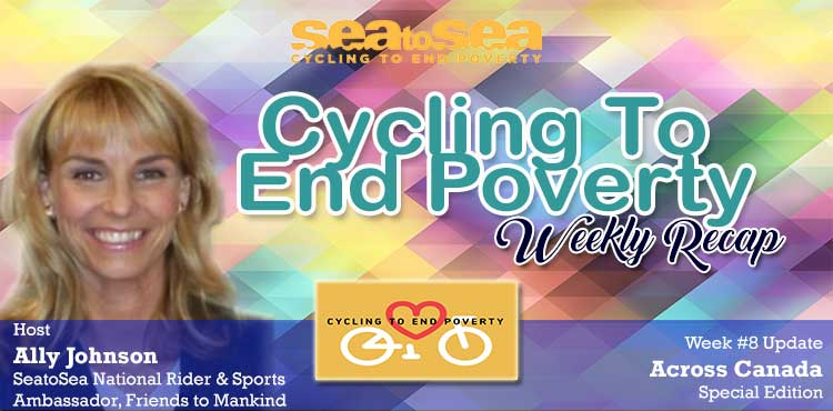 SeaToSea Cycling To End Poverty - Week #8 Recap With Ally Johnson