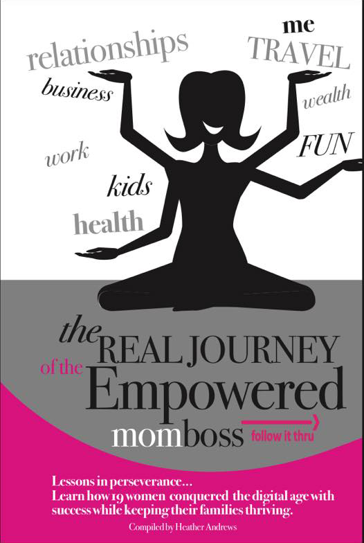 Follow It Thru: The Real Journey of the Empowered Momboss by Heather Andrews