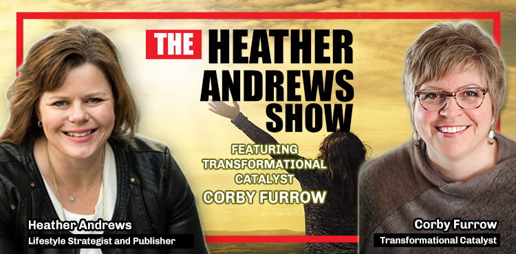 Corby Furrow - The Heather Andrews Ep 19 - Tenacious Living Network