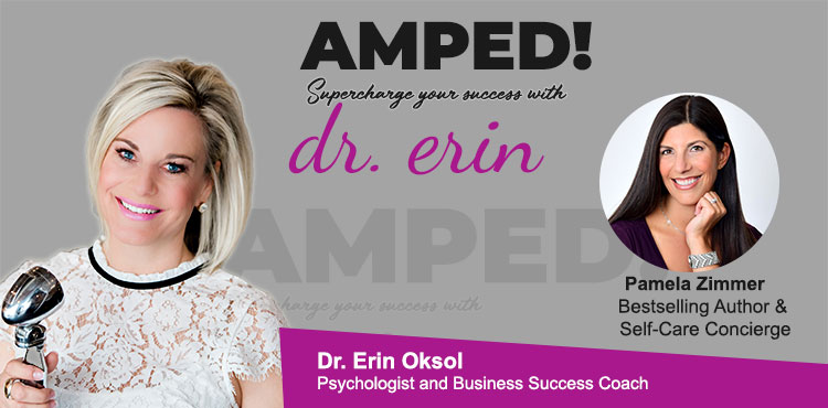 Peace Through Self-Care - Ep 04 - Amped! with Dr. Erin Blog Cover - Pamela Zimmer